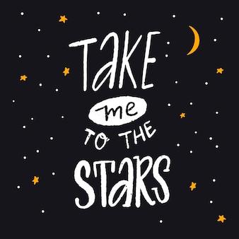 Breng me naar de sterren romantisch citaat hand belettering ontwerp op briefkaart nachtelijke hemel vol sterren