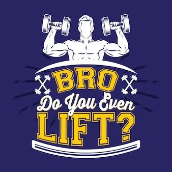 Bro, til je zelfs op. gym gezegden & citaten