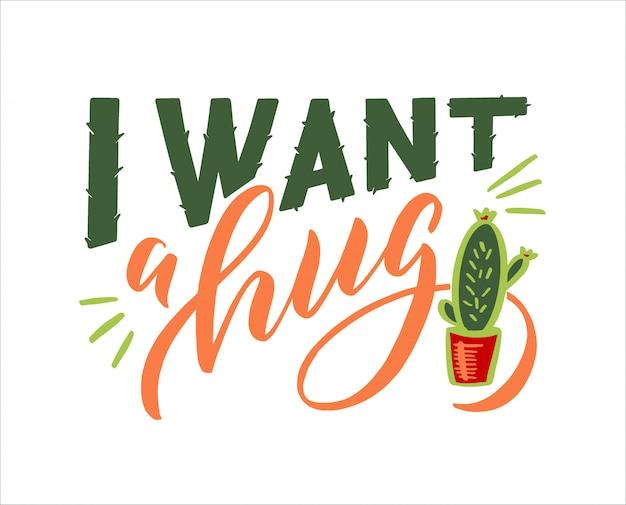 Cactus wil een knuffel. kleurrijke grappige zin, badge, label en logo elementen, symbool, slogan