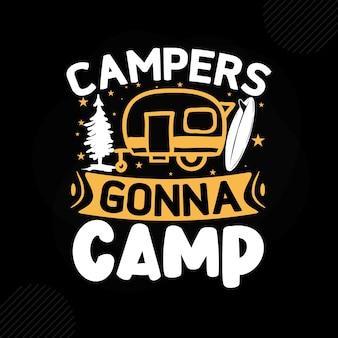 Campers gaan kamperen premium camping typografie vector design
