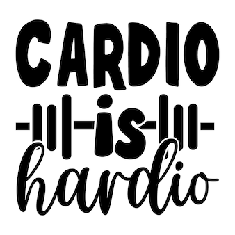 Cardio is hardio typografie premium vector design offertesjabloon