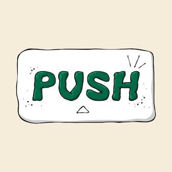 Cartoon hand getrokken uithangbord push.