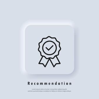 Certificeer lijnpictogram zoals aanbevolen. kwaliteit premium icoon. goedkeuring controle teken. concept van tevreden klant en aanbevelingsgoederen of -diensten. vector eps 10. ui-pictogram. neumorfe gebruikersinterface ux
