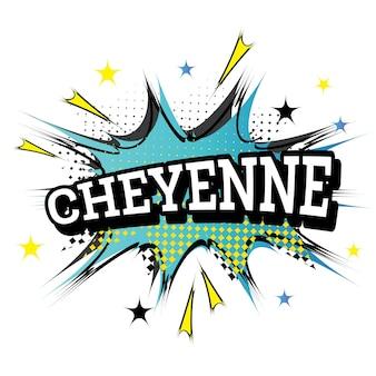 Cheyenne. komische tekst in pop-artstijl. vectorillustratie.