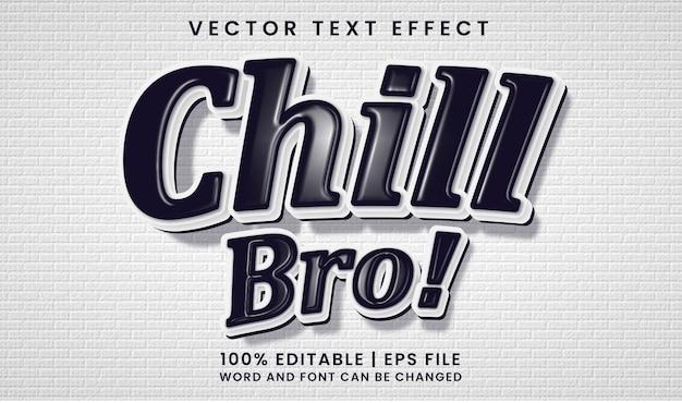 Chill bro-tekst zwart wit bewerkbare teksteffectstijl