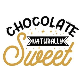 Chocolade natuurlijk zoete typografie premium vector tshirt design offertesjabloon