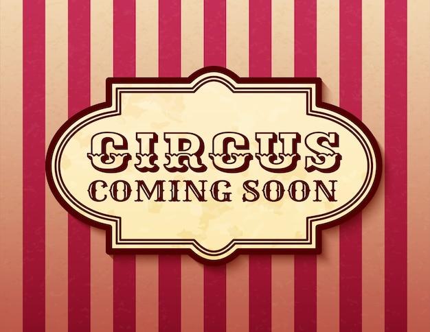 Circus coming soon attractie van vintage banner retro carnaval circus