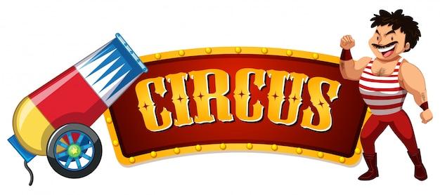 Circusteken met machoman en grote bom