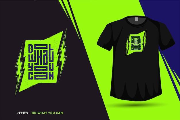 Citaat doen wat je kunt, trendy typografie verticale ontwerpsjabloon voor print t-shirt mode kleding poster en merchandise