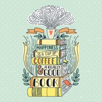 Citaat. geluk is een kopje koffie en een heel goed boek. vintage print met grunge textuur en belettering. deze illustratie kan worden gebruikt als print of t-shirts, posters, wenskaarten