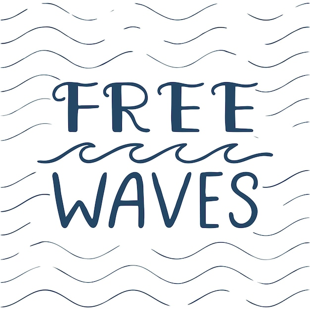Citaat. gratis golven. hand getekende typografie poster. voor wenskaarten, posters, prints of woondecoraties.vector belettering