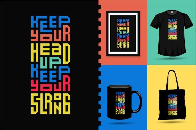 Citaat houd je hoofd omhoog, houd je sterk. trendy typografie belettering verticale ontwerpsjabloon