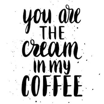 Citaat. je at de room in mijn koffie. hand getekende typografie poster. voor wenskaarten, valentijnsdag, bruiloft, posters, prenten of huisdecoraties. vectorillustratie