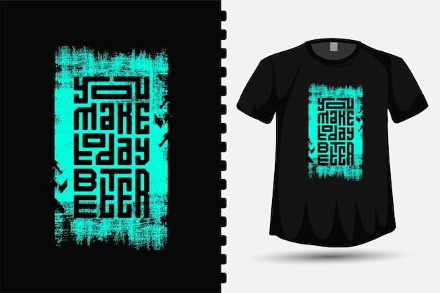 Citaat je maakt vandaag een betere vierkante verticale typografie belettering t-shirt ontwerpsjabloon voor print t-shirt mode kleding poster en merchandise