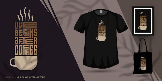 Citaat live begint na koffie, trendy typografie verticale ontwerpsjabloon voor print t-shirt mode kleding poster en merchandise