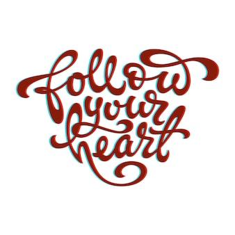 Citaat van de volg je hart in de vorm van een hart op een witte geïsoleerde achtergrond