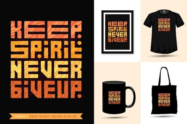 Citeer motivatie tshirt houd geest, geef nooit op om af te drukken. trendy typografie belettering verticale ontwerpsjabloon