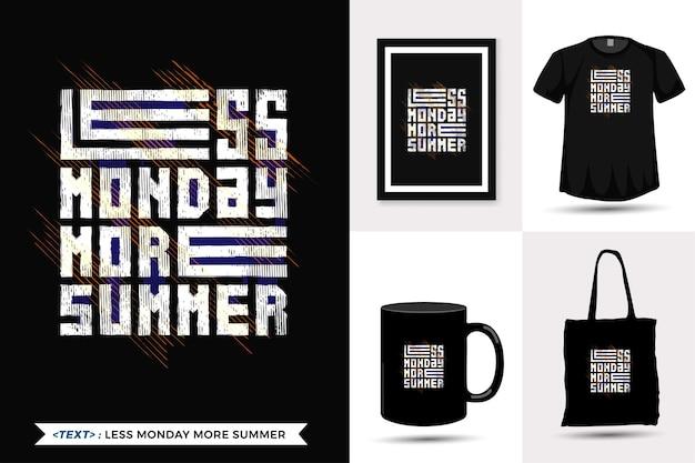 Citeer motivatie tshirt minder maandag meer zomer om af te drukken. trendy typografie belettering verticale ontwerpsjabloon
