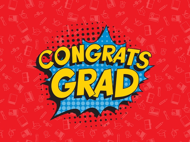 Congrats grad belettering in retro pop-art speech ballon