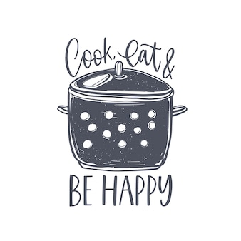 Cook, eat and be happy belettering handgeschreven op voorraad pot. slogan of bericht geschreven met cursief kalligrafisch lettertype en versierd met keukengerei voor thuis koken. elegant