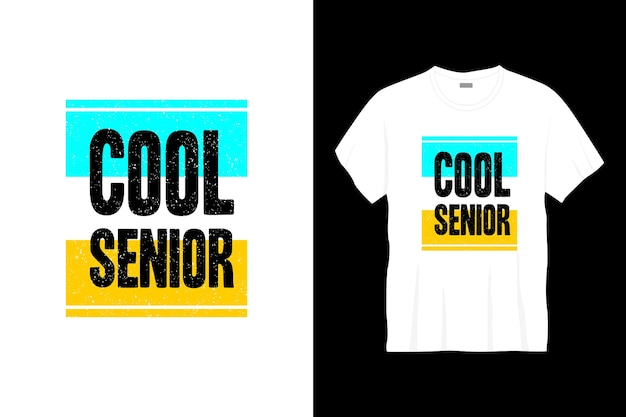 Cool senior typografie t-shirt design.