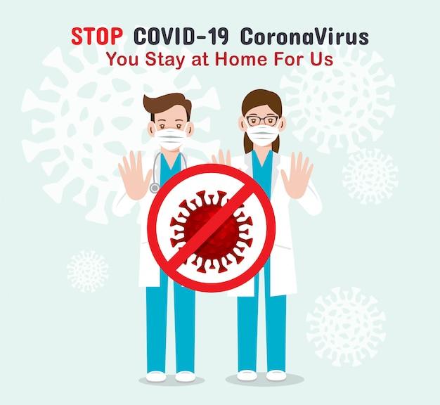 Coronavirus covid-19, medisch team van artsen, ik blijf voor u aan het werk, u blijft thuis voor ons