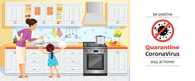 Coronavirus covid-19, motiverende poster in quarantaine. moeder en dochter afwassen in family kitchen tijdens coronavirus crisis. wees positief en blijf thuis citaat cartoon illustratie.