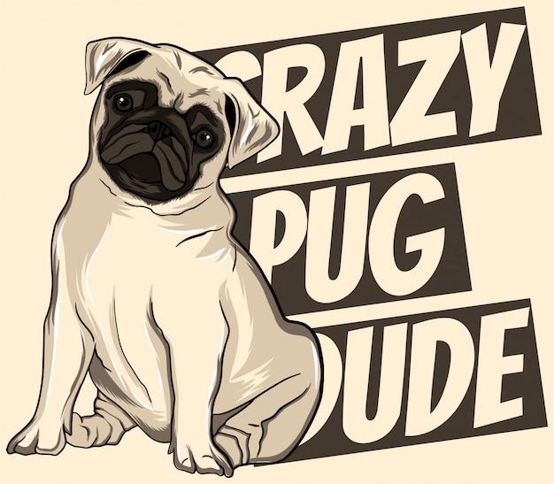 Crazy pug dude