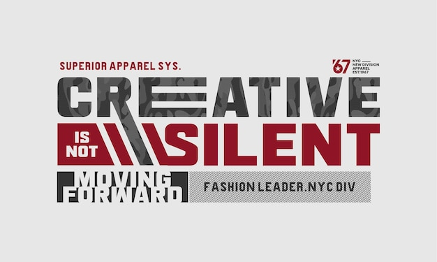 Creatief is niet stil typografieontwerp voor print t-shirt