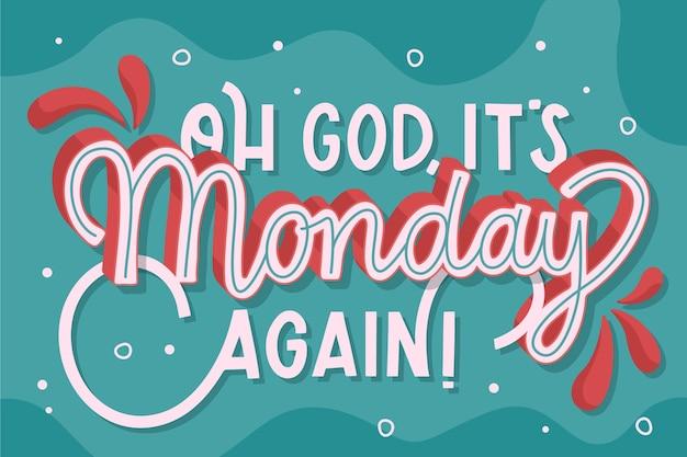 Creatief oh god, het is weer maandag belettering