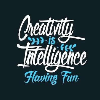 Creativiteit is intelligentie die lol heeft