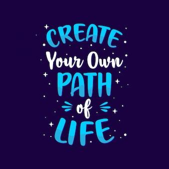Creëer uw eigen levenspad, inspirerende motivatiecitaten posterontwerp