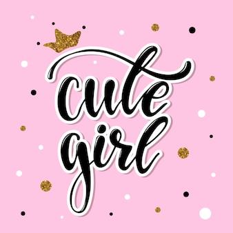'cute girl' hand belettering citaat voor poster