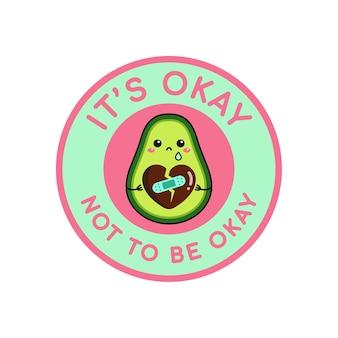 Cute kawaii avocado doodle drawing, het is oké om niet oké te zijn