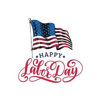 Dag van de arbeid, hand belettering. nationale amerikaanse feestdag illustratie met getekende vlag van de vs in gegraveerde stijl.