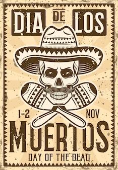 Dag van de dode mexicaanse vakantie uitnodiging poster in vintage illustratie voor thematisch feest of evenement met schedel in sombrero en maracas. gelaagde, afzonderlijke grungetextuur en tekst
