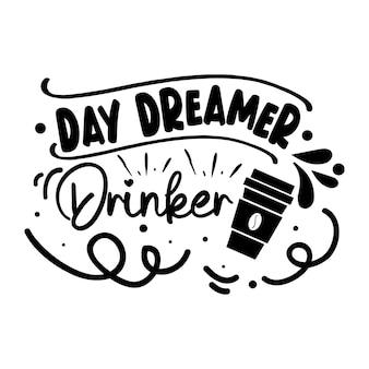 Dagdromer drinker typografie premium vector design offertesjabloon