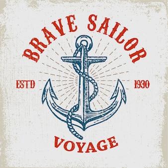 Dappere zeeman. hand getrokken anker op grungeachtergrond. element voor poster, kaart, t-shirt. illustratie