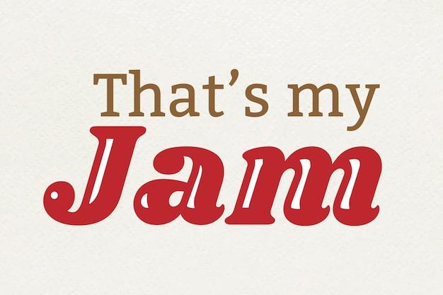 Dat is mijn jam retro typografie