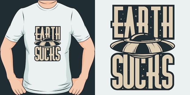 De aarde zuigt. uniek en trendy alien t-shirtontwerp