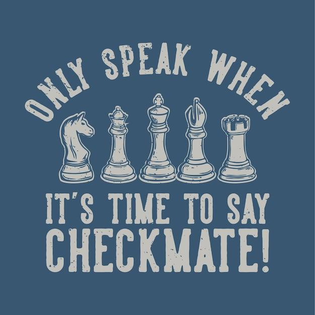 De beschrijving van de afbeelding spreekt alleen als het tijd is om schaakmat te zeggen met vintage illustratie van schaken