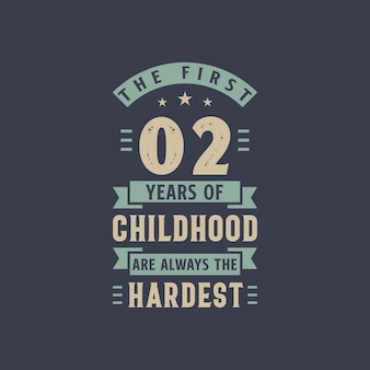 De eerste 2 jaar van de kindertijd zijn altijd de moeilijkste, 2-jarige verjaardagsviering