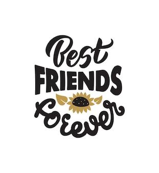De handgeschreven zin met zonnebloem de belettering zin beste vriend voor altijd