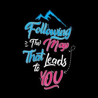 De kaart volgen die naar je leidt, avontuur typografie tshirt ontwerp vector