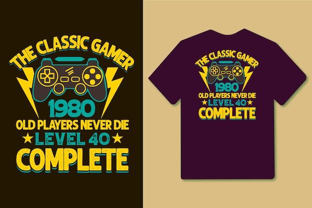 De klassieke gamer 1980 oude spelers sterven nooit level 40 compleet typografie gaming-t-shirtontwerp