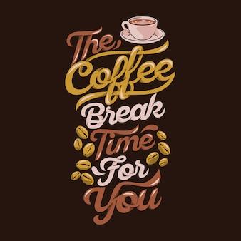 De koffiepauzetijd voor u, koffieuitspraken & quotes premium