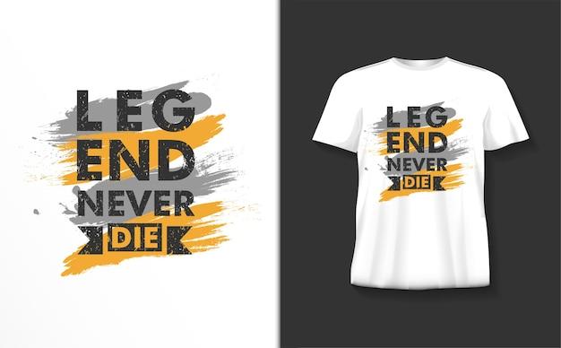 De legende sterft nooit typografiet-shirt