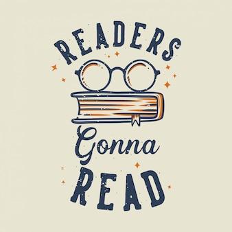 De lezers van de vintage slogantypografie gaan voor t-shirt lezen