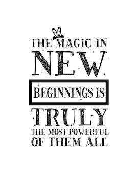 De magie in een nieuw begin is echt de krachtigste van allemaal.