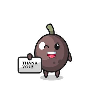 De mascotte van de zwarte olijf met een spandoek waarop bedankt staat, een schattig stijlontwerp voor een t-shirt, sticker, logo-element
